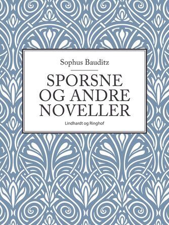 Sophus Bauditz: Sporsne og andre Noveller