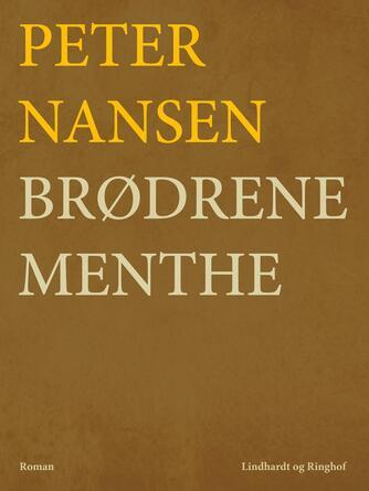 Peter Nansen (f. 1861): Brødrene Menthe : Roman