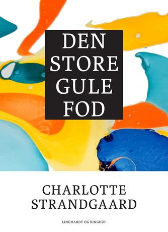 Charlotte Strandgaard: Den store gule fod