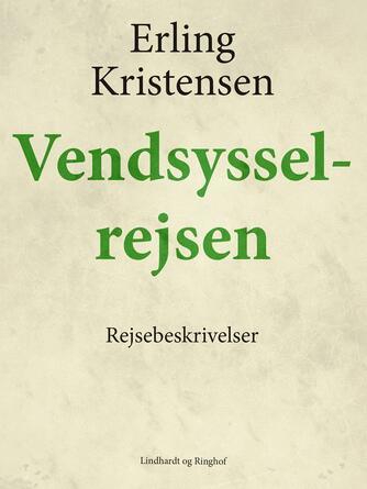 Erling Kristensen (f. 1893): Vendsysselrejsen : rejsebeskrivelser