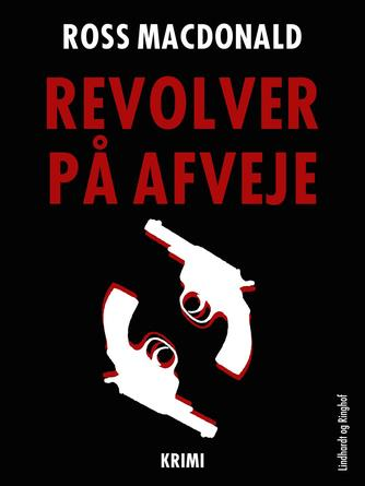 Ross Macdonald: Revolver på afveje : krimi