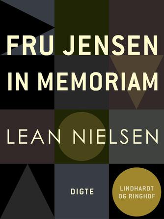 Lean Nielsen (f. 1935): Fru Jensen in memoriam : digte