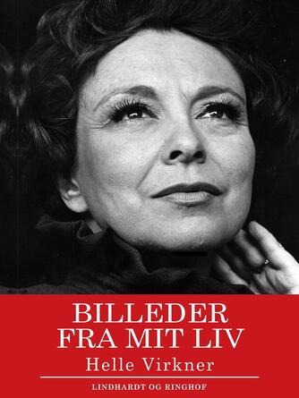 Helle Virkner: Billeder fra mit liv