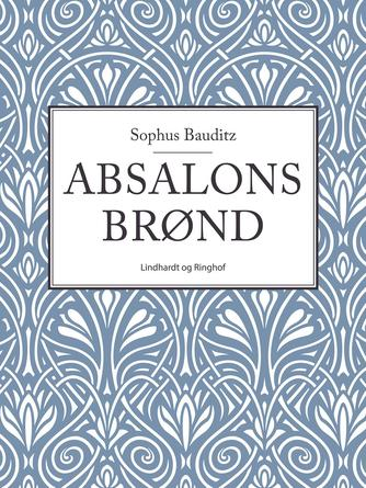 Sophus Bauditz: Absalons Brønd