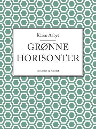 Karen Aabye: Grønne horisonter