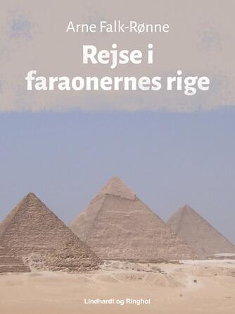 Arne Falk-Rønne: Rejse i faraonernes rige