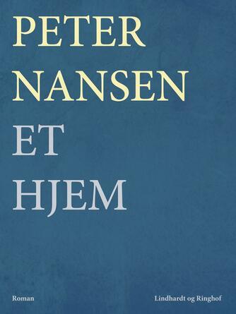 Peter Nansen (f. 1861): Et Hjem : Roman