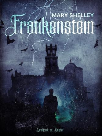 Mary Shelley: Frankenstein (Ved Jannick Storm)