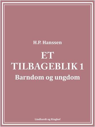 H. P. Hanssen (f. 1862): Et tilbageblik. 1, Barndom og Ungdom