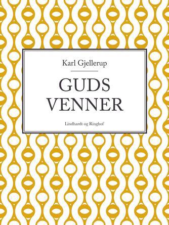 Karl Gjellerup: Guds Venner
