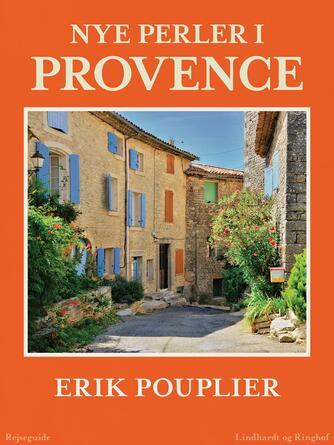Erik Pouplier: Nye perler i Provence : rejseguide