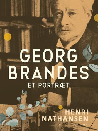 Henri Nathansen: Georg Brandes : et portræt