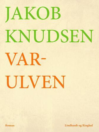 Jakob Knudsen (f. 1858): Varulven : Roman