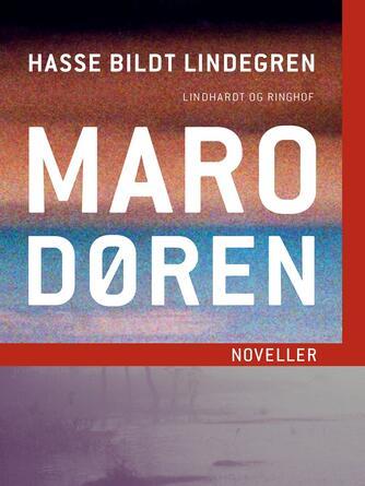 Hasse Bildt Lindegren: Marodøren : noveller
