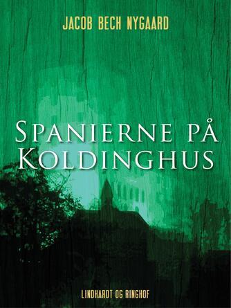 J. Bech Nygaard: Spanierne på Koldinghus