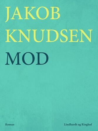 Jakob Knudsen (f. 1858): Mod : roman