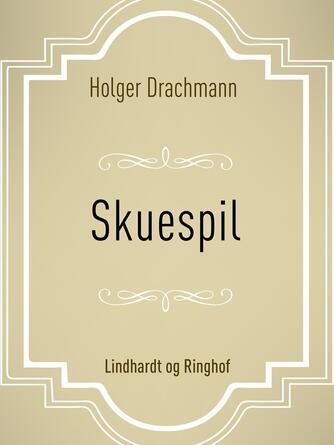 Holger Drachmann: Skuespil