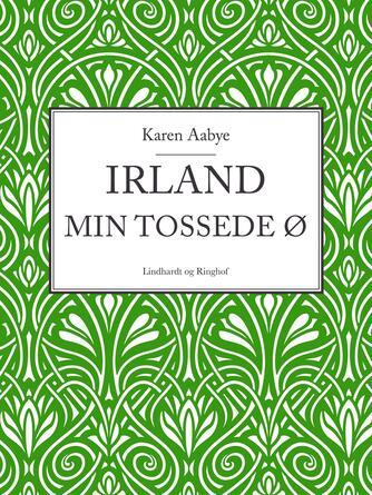 Karen Aabye: Irland - min tossede ø