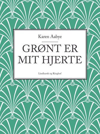 Karen Aabye: Grønt er mit hjerte