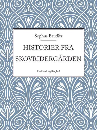 Sophus Bauditz: Historier fra Skovridergården