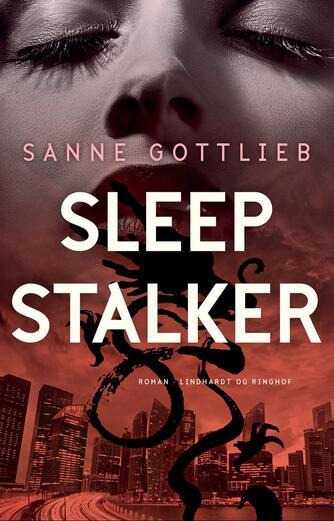 Sanne Gottlieb: Sleep stalker : en historie