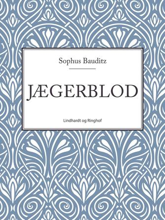 Sophus Bauditz: Jægerblod