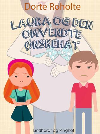 Dorte Roholte: Laura og den omvendte ønskehat