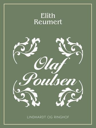 Elith Reumert: Olaf Poulsen