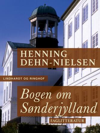 Henning Dehn-Nielsen: Bogen om Sønderjylland