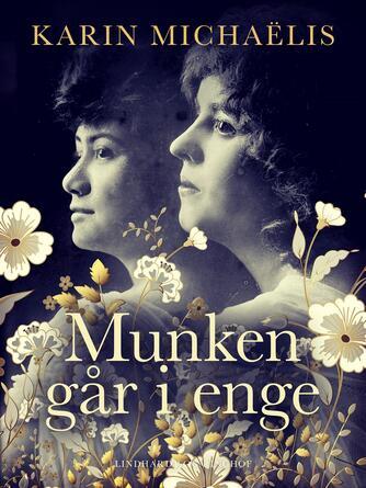 Karin Michaëlis: Munken går i enge : roman