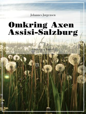 Johannes Jørgensen (f. 1866): Omkring Axen Assisi-Salzburg
