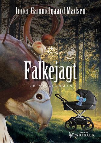 Inger Gammelgaard Madsen: Falkejagt : kriminalroman