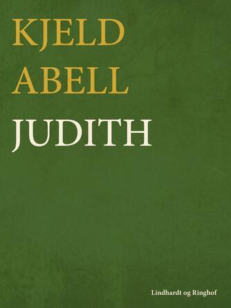 Kjeld Abell: Judith