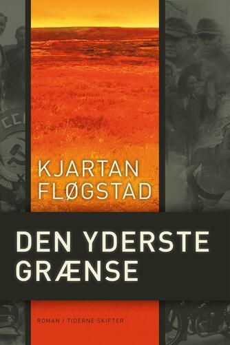 Kjartan Fløgstad: Den yderste grænse : roman