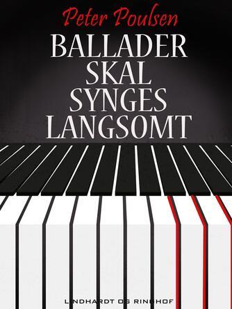 Peter Poulsen (f. 1940): Ballader skal synges langsomt