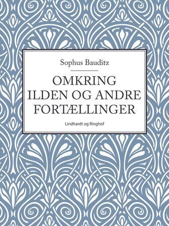 Sophus Bauditz: Omkring ilden og andre fortællinger