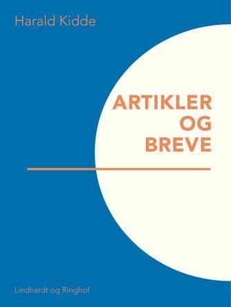 Harald Kidde: Artikler og breve