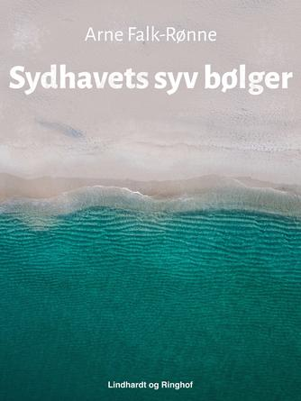 Arne Falk-Rønne: Sydhavets syv bølger