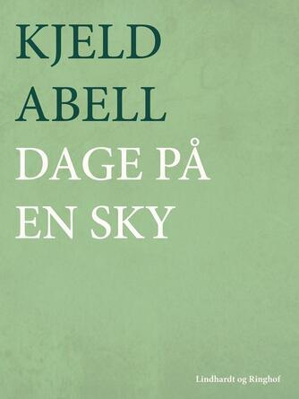 Kjeld Abell: Dage på en sky