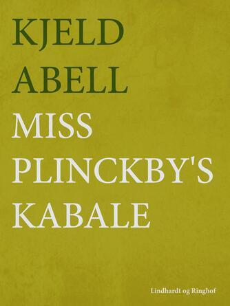 Kjeld Abell: Miss Plinckby's kabale
