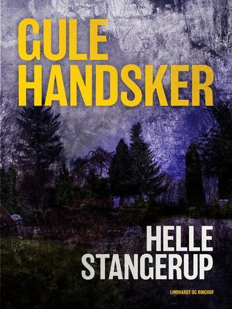 Helle Stangerup: Gule handsker