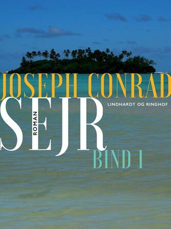 Joseph Conrad: Sejr : roman. Bind  1
