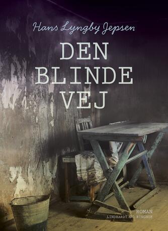 Hans Lyngby Jepsen: Den blinde vej : roman