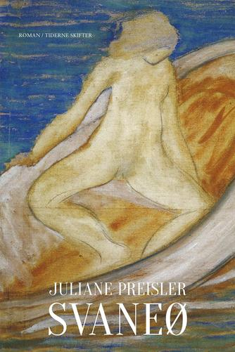 Juliane Preisler: Svaneø : roman