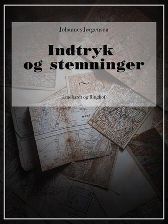 Johannes Jørgensen (f. 1866): Indtryk og stemninger