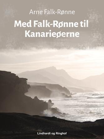 Arne Falk-Rønne: Med Falk-Rønne til Kanarieøerne