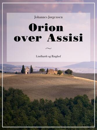 Johannes Jørgensen (f. 1866): Orion over Assisi