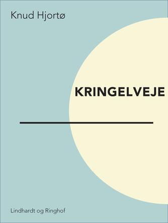 Knud Hjortø: Kringelveje