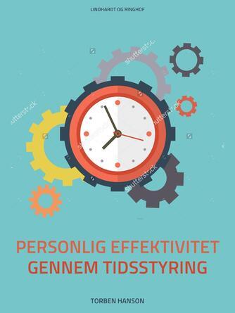 Torben Hanson: Styr dig: Personlig effektivitet gennem tidsstyring