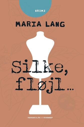 Maria Lang: Silke, fløjl -